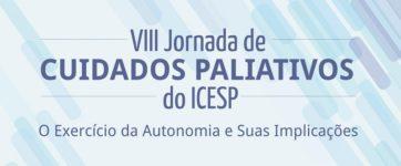 ICESP promove VIII Jornada de Cuidados Paliativos