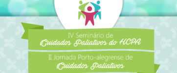 Já estão abertas as inscrições para o IV Seminário de Cuidados Paliativos do HCPA e II Jornada Porto-Alegrense de Cuidados Paliativos
