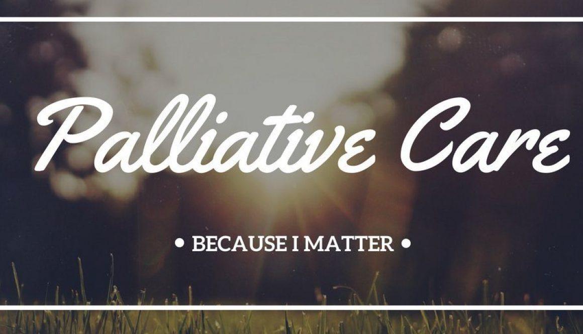 Palliative_Care_Because_I_Matter