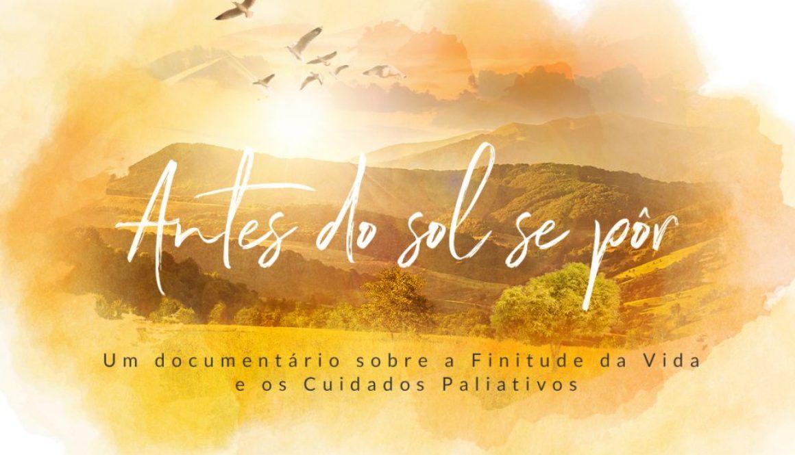 """Documentário """"Antes do sol se pôr"""" aborda questão da Finitude da Vida e sobre Cuidados Paliativos"""