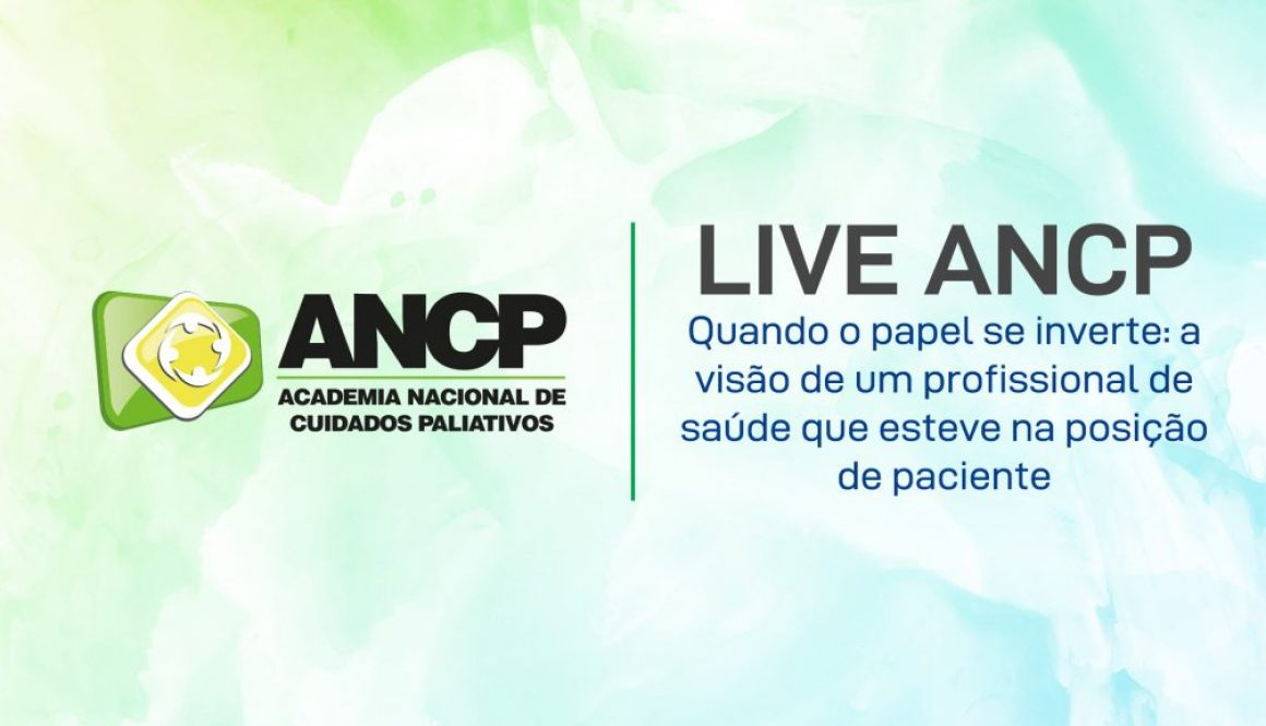 """ANCP realizou a live """"Quando o papel se inverte: a visão de um profissional de saúde que esteve na posição de paciente"""""""